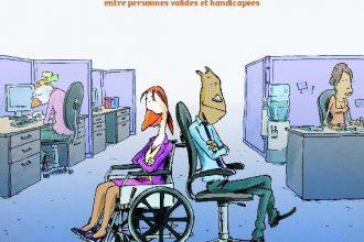 Eviter le malaise dans les relations entre handicapés et valides