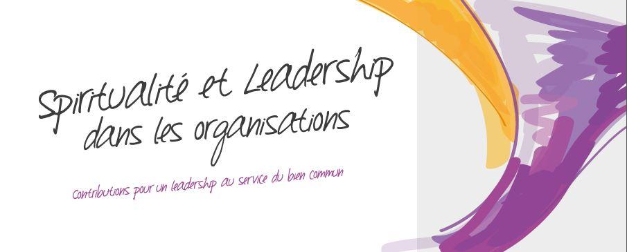 La palce de la spiritualité dans le leadership et le management pour contribuer au bien commun