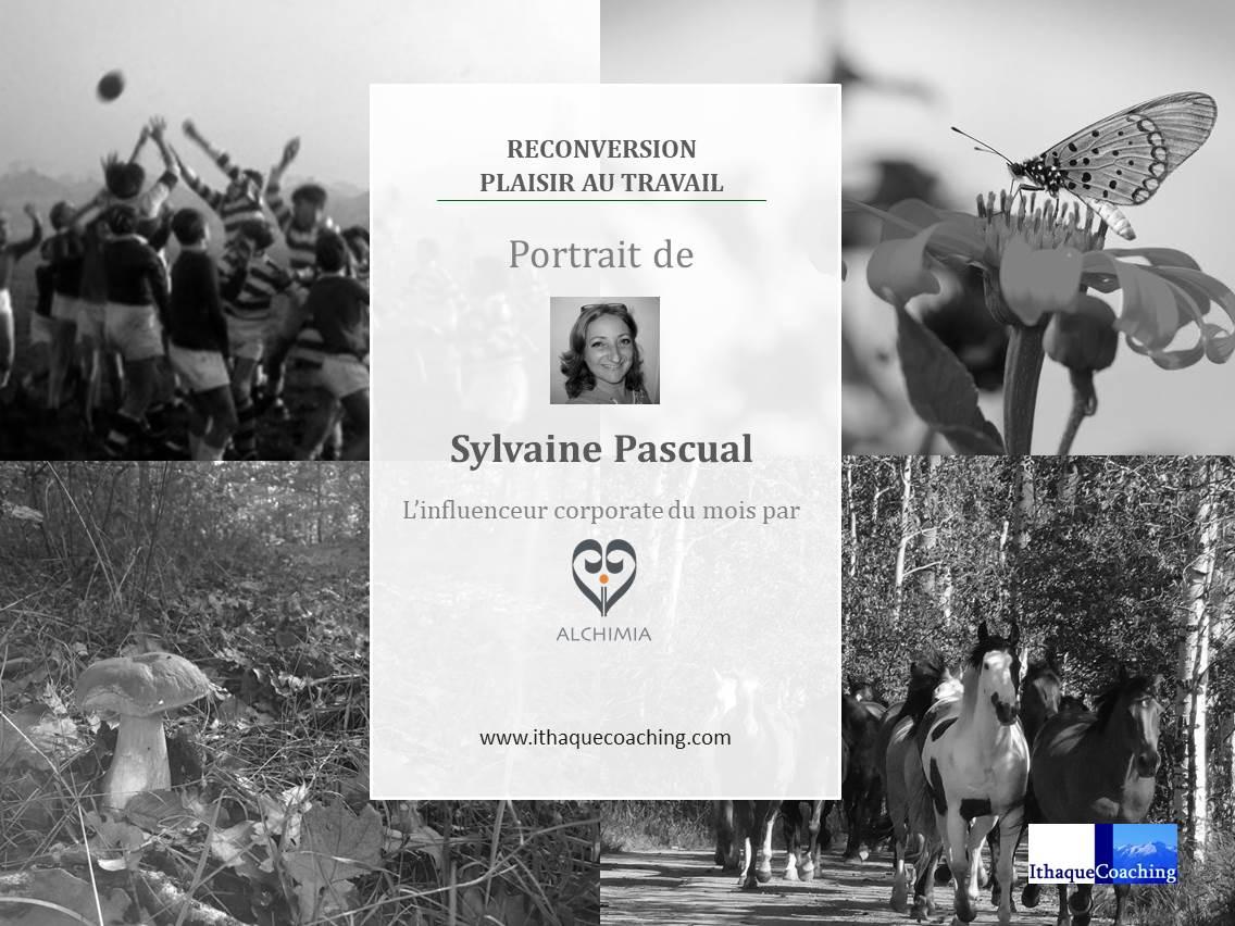 Sylvaine Pascual, influenceur corporate (reconversion, plaisir au travail), un portrait réalisé par Alchimia