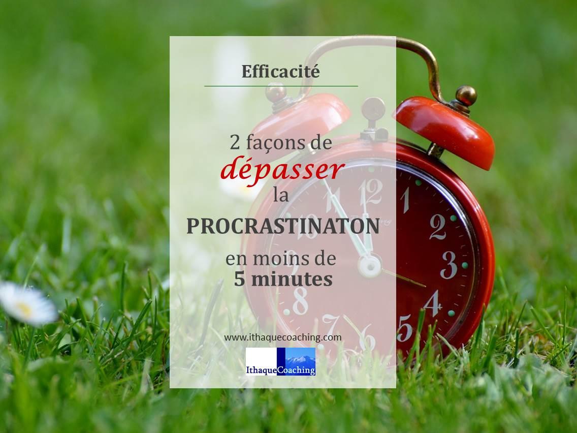 2 techniques pour dépasser la procrastination en moins de 5 minutes