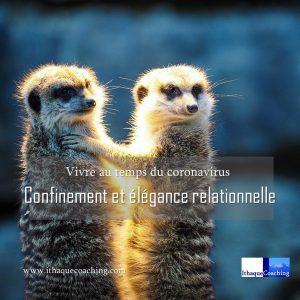 L'élégance relationnelle au secours des bonnes relations au temps du confinement